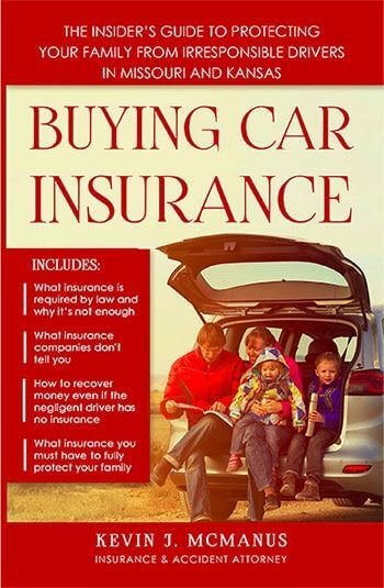 Free book on how to buy car insurance and protect yourself from irresponsible drivers in Missouri & Kansas